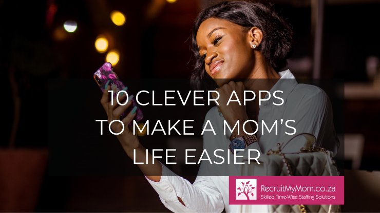 10 Clever Apps to Make a Mom's Life Easier