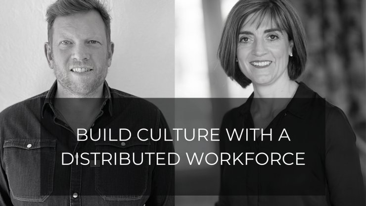 How to successfully build and maintain company culture with a distributed workforce