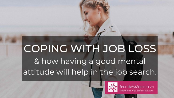Coping with job loss and how having a good mental attitude will help in the job search