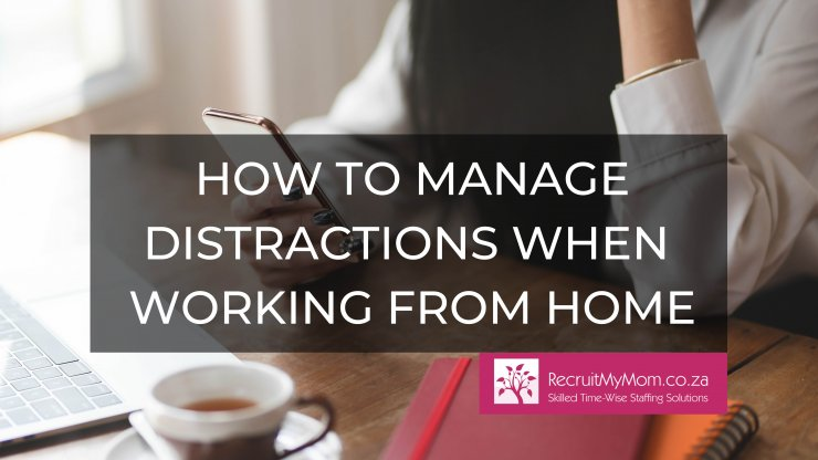 How to manage distractions when working from home