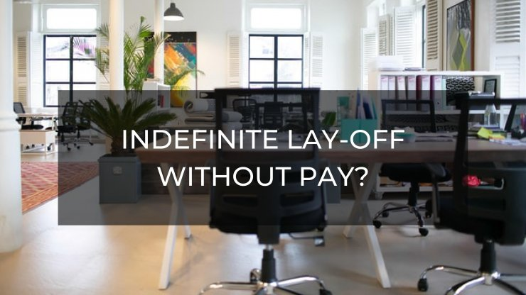 Indefinite Lay-Off Without Pay?