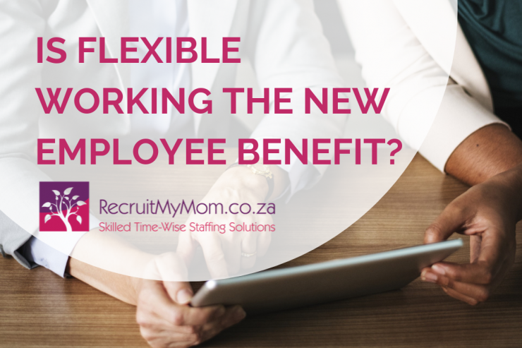 Is flexible working the new employee benefit?
