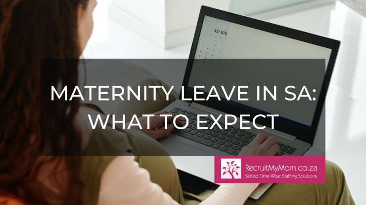 Maternity Leave in SA: What to expect