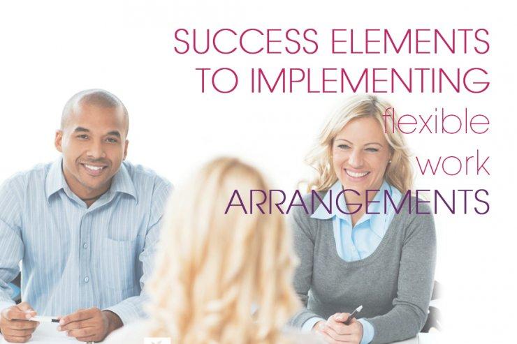 Success Elements to Implementing Flexible Work Arrangements