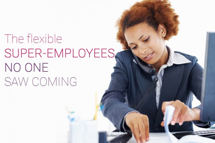 The Flexible Super Employees no one saw coming