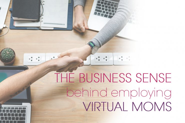 The Business Sense Behind Employing Virtual Moms
