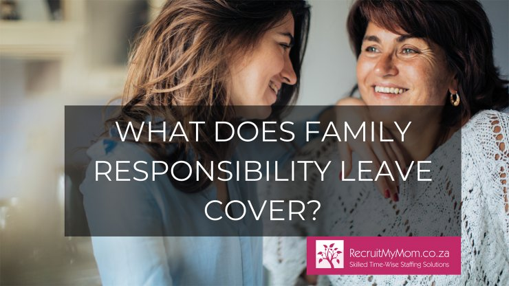 What does family responsibility leave cover?
