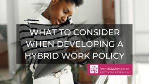 What to consider when developing a hybrid work policy