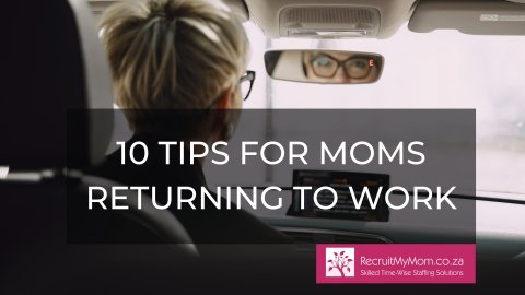 10 Tips For Moms Returning To Work