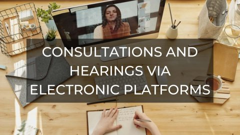 Consultations And Hearings Via Electronic Platforms