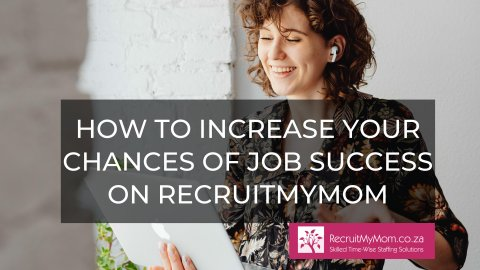 How to increase your chances of job success on RecruitMyMom