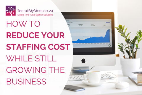 How to reduce your staffing cost while still growing the business