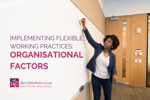 Implementing flexible working practices: Organisational factors