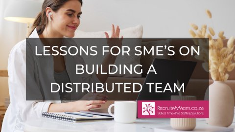 Lessons for SME's on building a distributed team