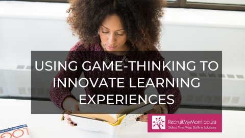 Using Game-Thinking to Innovate Learning Experiences